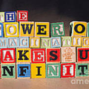 The Power Of Imagination Makes Us Infinite Art Print