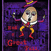 The Truth About Humpty Dumpty Art Print