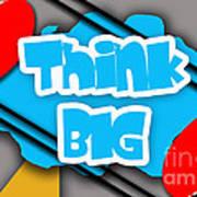 Think Big Art Print
