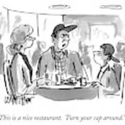 This Is A Nice Restaurant.  Turn Your Cap Around Art Print