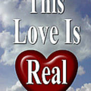 This Love Is Real Art Print