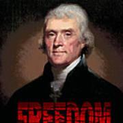 Thomas Jefferson Freedom Art Print