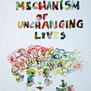 Tied To A Mechanism Of Unchanging Lives Art Print
