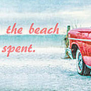 Time Wasted At The Beach Is Time Well Spent Art Print