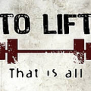 To Lift That Is All Art Print