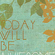 Today Will Be Awesome Art Print