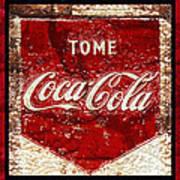 Tome Coca Cola Classic Vintage Rusty Sign Art Print