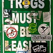 Trogs Must Be Leashed Art Print