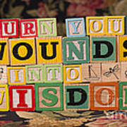 Turn Your Wounds Into Wisdom  Art Print