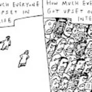 Two Panels: How Much Everyone Got Upset In Real Art Print by Bruce Eric Kaplan