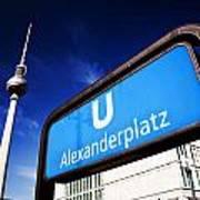 Ubahn Alexanderplatz Sign And Television Tower Berlin Germany Art Print