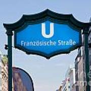 Ubahn Franzosische Strasse Berlin Germany Art Print
