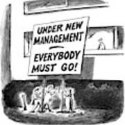 Under New Management Everybody Must Go! Art Print