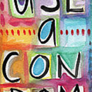 Use A Condom Art Print by Linda Woods