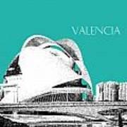 Valencia Skyline City Of Arts And Sciences - Aqua Art Print