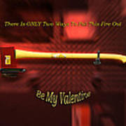 Valentine Two Ways To Put This Fire Out Art Print