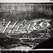 Vintage Hero Sign In Black And White  Art Print