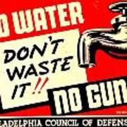 War Poster - Ww2 - No Water No Guns Art Print
