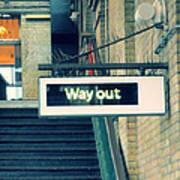 Way Out Art Print