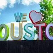 We Love Houston Texas Art Print