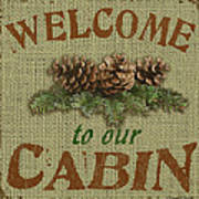 Welcome To Cabin Art Print