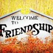 Welcome To Friendship Art Print