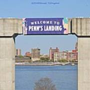 Welcome To Penn's Landing Art Print