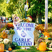 Welcome To The Garlic Festival Art Print