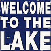 Welcome To The Lake Art Print