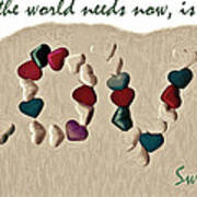 What The World Needs Now Is Love Sweet Love Art Print