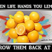 When Life Hands You Lemons Art Print