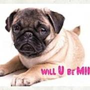 Will U Be Mine? Art Print