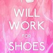 Will Work For Shoes Art Print