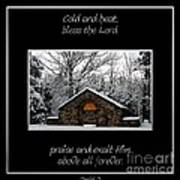 Winter At Chestnut Ridge Park Cold And Heat Bless The Lord Praise And Exalt Him Above All Forever Art Print
