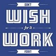 Wish For Work Motivational Quotes Poster Art Print
