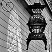 Wood Stoves Sold Here Art Print by Christine Till