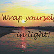 Wrap Yourself In Light Art Print