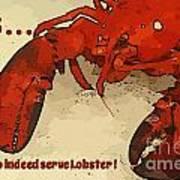 Yes We Serve Lobster Art Print