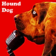 You Ain't Nothing But A Hound Dog - Red - Electric - With Text Art Print