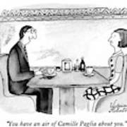 You Have An Air Of Camille Paglia About You Art Print