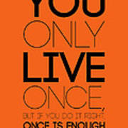 You Only Live Once Poster Orange Art Print