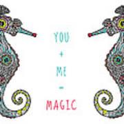 You Plus Me Equals Magic Art Print