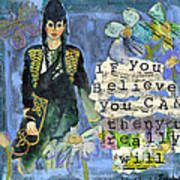 Inspirational Art - If You Believe You Can Then You Really Will Art Print