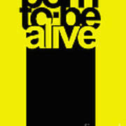 Born To Be Alive Art Print