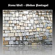 Obidos Stone Wall Portugal Art Print