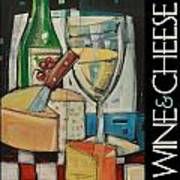 White Wine And Cheese Poster Art Print