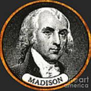 James Madison, 4th American President Art Print