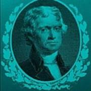 Thomas Jefferson In Turquois Art Print