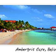 Ambergris Caye Belize Art Print