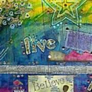 Believe In Living Art Print